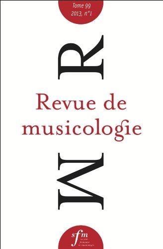 Revue de musicologie tome 99, n 1 (2013)