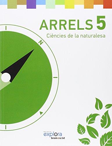 Arrels 5 ciències de la naturalesa (projecte explora)