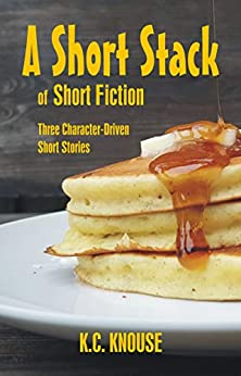 Book cover image for A Short Stack of Short Fiction: Three Character-Driven Short Stories