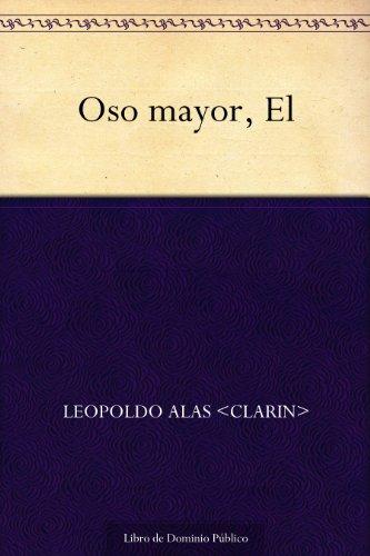 Oso mayor, El por Leopoldo Alas <Clarin>