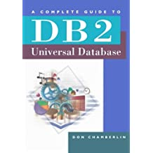 A Complete Guide to DB2 Universal Database (Morgan Kaufmann Series in Data Management Systems)