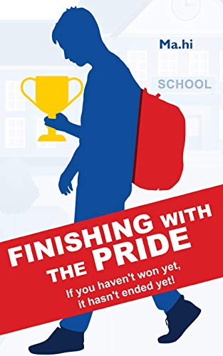 Finishing with the Pride: If you haven't won yet, it hasn't ended yet!