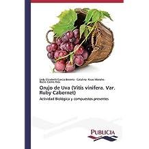 Orujo de Uva (Vitis vinifera. Var. Ruby Cabernet) by Garc??a Becerra Ledy Elizabeth (2013-09-06)