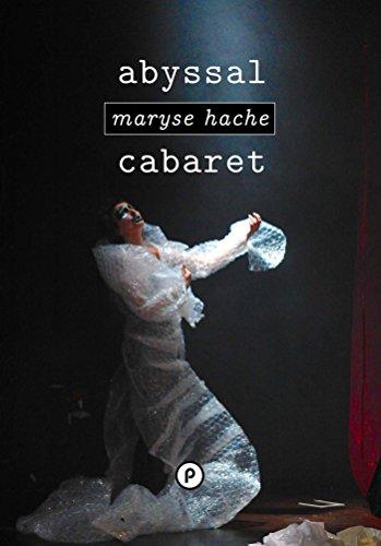 """Livre gratuits Abyssal cabaret: """"La femme dont nous racontons l'histoire sait bien que le théâtre s'effondre..."""" pdf"""