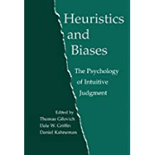 Heuristics and Biases: The Psychology of Intuitive Judgment (English Edition)