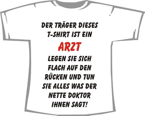 Träger Dieses T-Shirts ist Arzt: Hinlegen, Fun T-Shirt weiß, Gr. L (Arzt, Link-shirt)