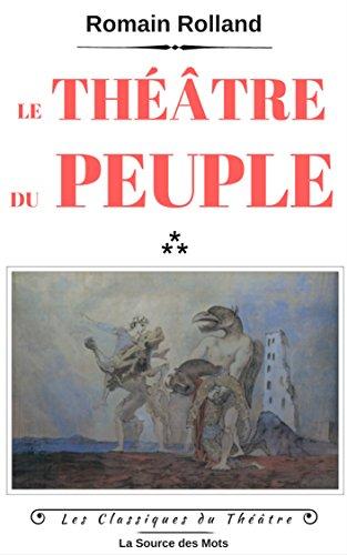 Le Théâtre du peuple (Les Classiques du Théâtre) par Romain Rolland