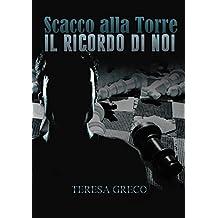 Scacco alla Torre - Il ricordo di noi (Trilogia degli scacchi Vol. 3)