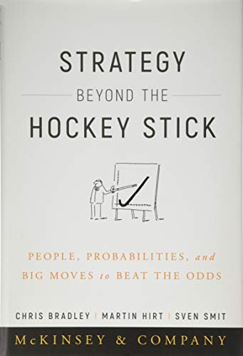 Strategy Beyond the Hockey Stick: People, Probabilities, and Big Moves to Beat the Odds -
