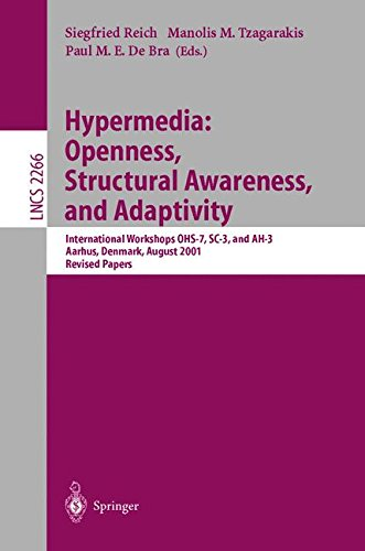 Hypermedia: Openness, Structural Awareness, and Adaptivity : International Workshops OHS-7, SC-3, and AH-3, Aarhus, Denmark, August 14-18, 2001. Revised Papers (Lecture Notes in Computer Science)