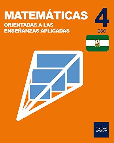 Inicia matemáticas orientadas a las enseñanzas aplicadas 4º eso libro del alumno andalucía (inicia dual)
