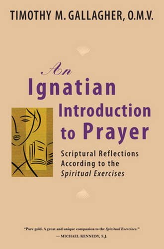 an-ignatian-introduction-to-prayer-scriptural-reflections-according-to-the-spiritual-exercises-by-ti