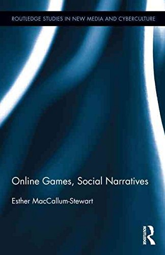[(Online Games, Social Narratives)] [By (author) Esther MacCallum-Stewart] published on (July, 2014)