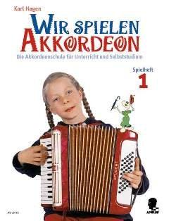 WIR SPIELEN AKKORDEON 1 - SPIELHEFT - arrangiert für Akkordeon [Noten / Sheetmusic] Komponist: HAGEN KARL
