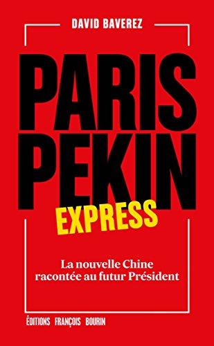 Paris-Pékin express: La nouvelle Chine racontée au futur Président