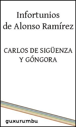 Infortunios de Alonso Ramírez por Carlos de Sigüenza y Góngora