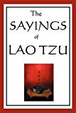 The Sayings of Lao Tzu (Unabridged Start Publishing LLC)