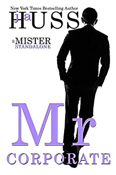 Mr. Corporate: A Mister Standalone (The Mister Series Book 3) by [Huss, JA]