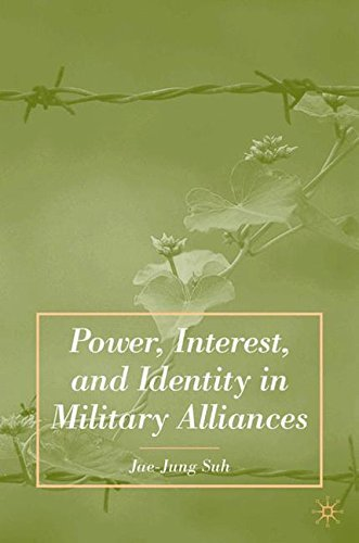 Power, Interest, and Identity in Military Alliances by J. Suh (2007-06-15)