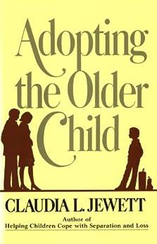 Adopting the Older Child by [Jarrett, Claudia Jewett]