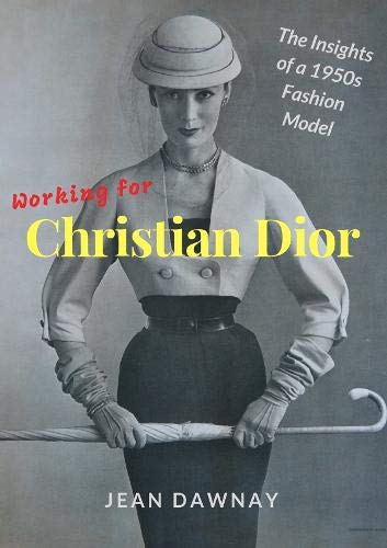 Working for Christian Dior: The Insights of a 1950s Fashion Model
