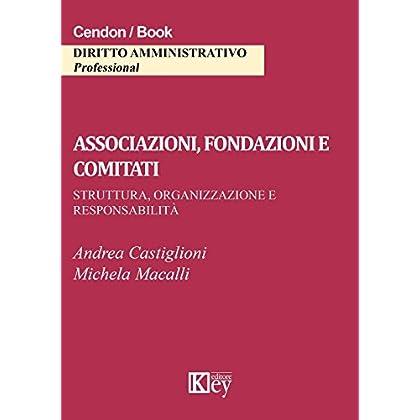 Associazioni, Fondazioni E Comitati: Struttura, Organizzazione E Responsabilità