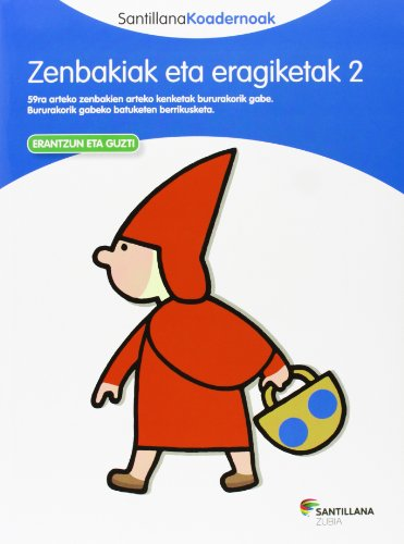 ZENBAKIAK ETA ERAGIKETAK 2 SANTILLANA KOADERNOAK - 9788498943757 por Batzuk