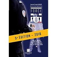 Force à la loi: Analyse juridique et judiciaire du port et de l'usage des armes par les forces de l'ordre