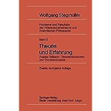 Theorie und Erfahrung: Zweiter Teilband Theorienstrukturen und Theoriendynamik (Probleme und Resultate der Wissenschaftstheorie und Analytischen Philosophie)