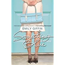 Something Blue by Emily Giffin (2005-10-20)