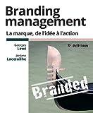 Branding management 3e édition - La marque, de l'idée à l'action