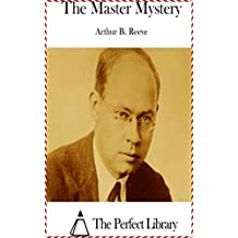 The Master Mystery - Arthur B. Reeve [Oxford world's classics] (Annotated) (English Edition)