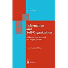 Information and Self-organization: A Macroscopic Approach to Complex Systems (Springer Series in Synergetics) by H. Haken (2000-01-27)