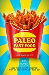 [(Paleo Fast Food: 26 Super Quick and Make-Ahead Recipes for When You're on the Go)] [Author: Kate Evans Scott] published on (January, 2014)