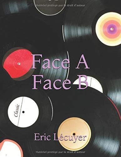 Face A Face B par Eric Lécuyer