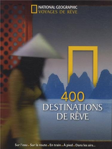 400 destinations de rêve par National geographic society