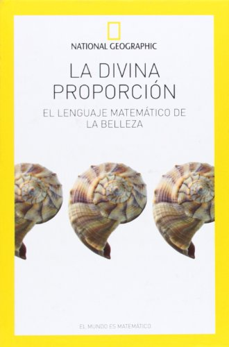 La Divina Proporción. El Lenguaje Matemático De La Belleza (NATGEO CIENCIAS)