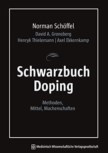 Schwarzbuch Doping: Methoden, Mittel, Machenschaften