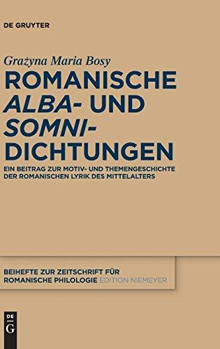 Romanische 'alba'- und 'somni'-Dichtungen (Beihefte zur Zeitschrift für romanische Philologie, Band 370)