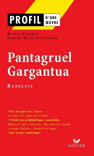 Profil - Rabelais (François) : Pantagruel, Gargantua : Analyse littéraire de l'oeuvre (Profil d'une Oeuvre t. 62)