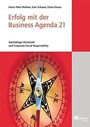 Erfolg mit der Business Agenda 21: Nachhaltige Wirtschaft und Corporate Social Responsibility by Heinz P Wallner (2004-12-20)