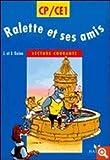Ralette et ses amis. CP/CE1. Lecture courante, cycle des apprentissages fondamentaux. Per la Scuola elementare