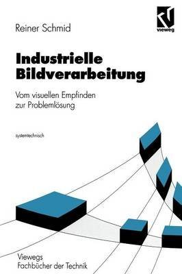 [(Industrielle Bildverarbeitung)] [By (author) Reiner Schmid] published on (March, 2012)