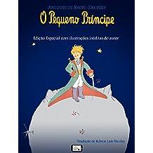 O Pequeno Príncipe: Edição Especial com Ilustrações Inéditas (Portuguese Edition)