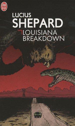 Louisiana Breakdown par Lucius Shepard