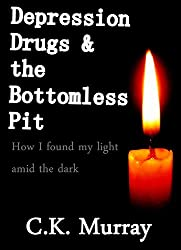 Depression, Drugs, & the Bottomless Pit: How I found my light amid the dark: (Depression, Anxiety, Drug addiction) (Depression, Anxiety, Drug addiction, Family therapy, Natural, Cure, Help)