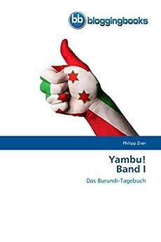 Yambu! Band I: Das Burundi-Tagebuch