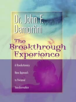The Breakthrough Experience par [DeMartini, John F]