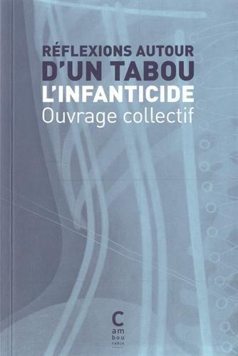 Réflexions autour d'un tabou : l'infanticide
