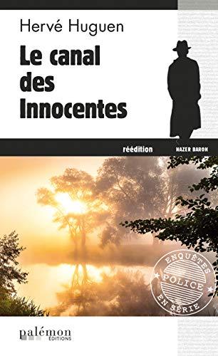 Le canal des innocentes: Un polar breton (Enquêtes en série t. 4) par Hervé Huguen